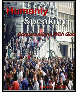 Humanly Speaking: Conversations with God
