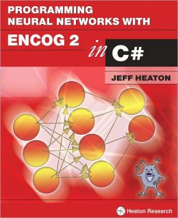 Programming Neural Networks with Encog2 in C#