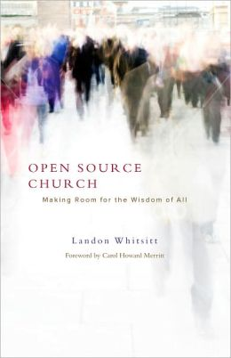 Open Source Church: Making Room for the Wisdom of All