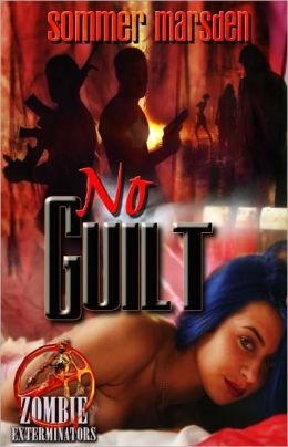 No Guilt [Paranormal Multiple Partner Erotic Romance Zombie Exterminators Series]