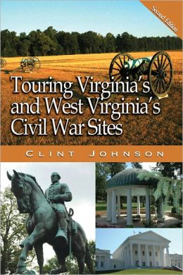 Touring Virginia's and West Virginia's Civil War Sites, Second Edition