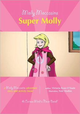 Molly Moccasins -- Super Molly
