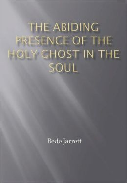 The Abiding Presence of the Holy Ghost in the Soul w/ DirectLink Technology (A Religion Doctrine)