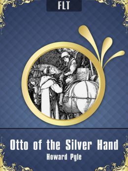 Otto of the Silver Hand [New NOOK edition with best navigation & active TOC]