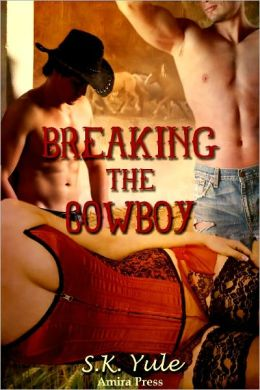 Breaking the Cowboy [Menage MMF Cowboy Romance]