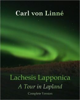 Lachesis Lapponica A Tour in Lapland (Volume I and II) With ATOC