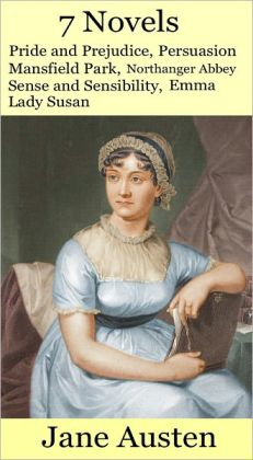 Jane Austen Collection: Seven Novels in One: Pride and Prejudice, Persuasion, Mansfield Park, Northanger Abbey, Sense and Sensibility, Emma, Lady Susan