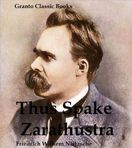 Thus Spake Zarathustra ( translated by Thomas Common) by Friedrich W. Nietzsche