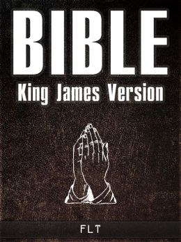 BIBLE: King James Version (KJV) - THE HOLY BIBLE FOR NOOK - Complete Old Testament & New Testament