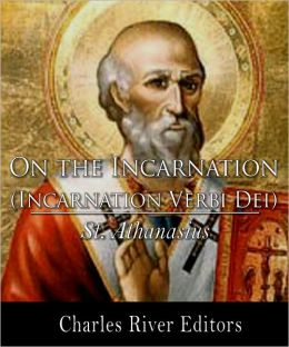 On the Incarnation (De Incarnatione Verbi Dei) by St. Athanasius
