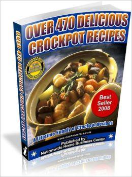OVER 470 DELICIOUS CROCK-POT RECIPES