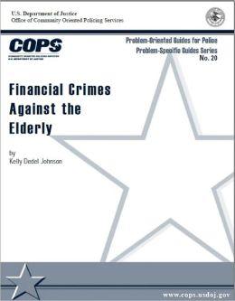 Financial Crimes Against the Elderly