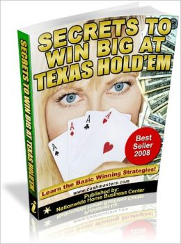 Secrets to Win Big at Texas Hold'em