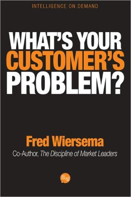 What's Your Customer's Problem?