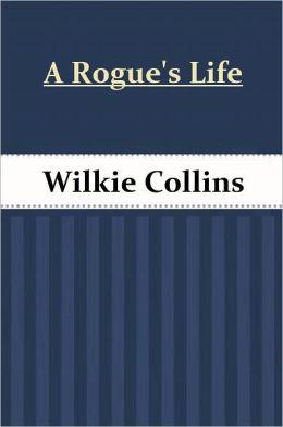 A Rogue's Life (Collins Classic)