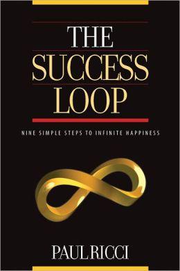THE SUCCESS LOOP - Nine Simple Steps To Infinite Happiness