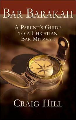 Bar Barakah: A Parents Guide to a Christian Bar Mitzvah