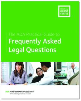 The ADA Practical Guide to Frequently Asked Legal Questions