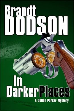 In Darker Places (A Colton Parker Mystery)