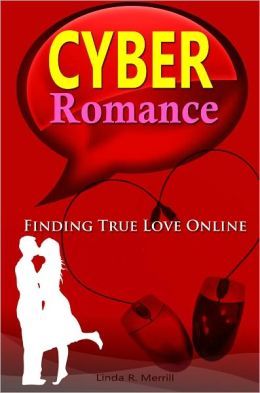 Cyber Romance: A Complete Guide To Online Dating With The List Of Top Internet Dating Sites, Rules For Dating Online And Internet Dating Tips To Improve Your Success And Experience At Online Love Dating.