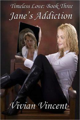 Timeless Love Book Three: Jane's Addiction