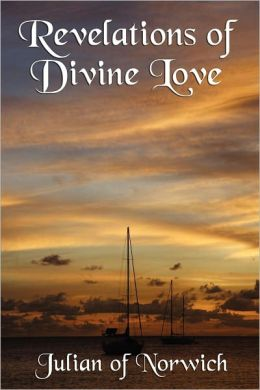 Revelations of Divine Love Complete and Unabridged