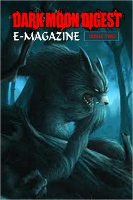 Dark Moon Digest e-Magazine #2