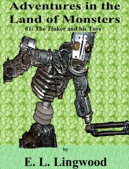 Adventures in the Land of Monsters #1: The Tinker and his Toys (Children's Chapter Book)