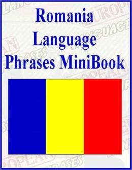 Romanian Language Phrases MiniBook (Well-formatted Edition)