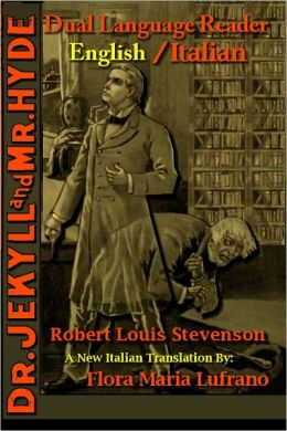 Learn Italian! Dr. Jekyll and Mr. Hyde: Dual Language Reader (English/Italian)