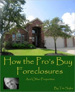 How the Pros Buy Foreclosures (and Other Properties)