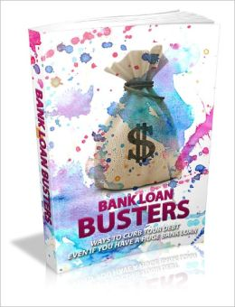 Bank Loan Busters Ways To Curb Your Debt Even If You Have A Huge Bank Loan!