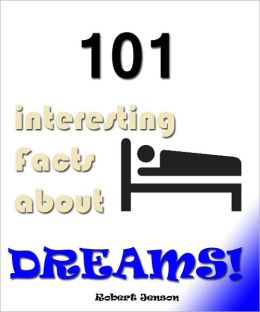 101 Interesting Facts About Dreams!