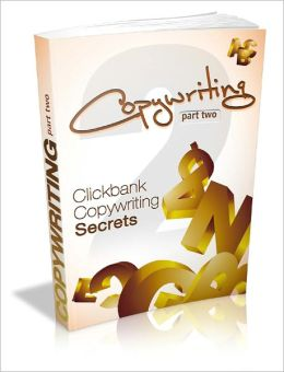 Copywriting - Part Two: Clickbank Copywriting Secrets
