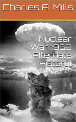 Nuclear War 1962 (Alternate History)