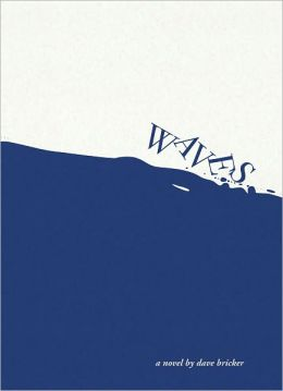 Waves: A Novel by Dave Bricker
