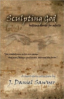 Sculpting God: Bedtime Stories For Adults