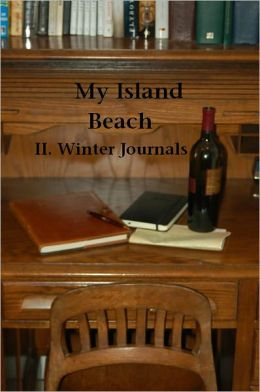 My Island Beach: II. Winter Journals
