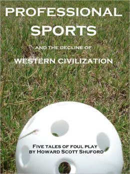 Professional Sports and the Decline of Western Civilization