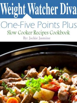 Weight Watcher Diva One To Five Points Plus Slow Cooker Recipes Cookbook