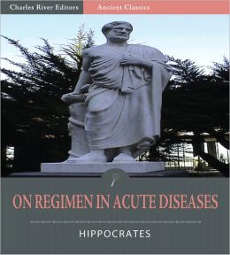 On Regimen in Acute Diseases (Illustrated)