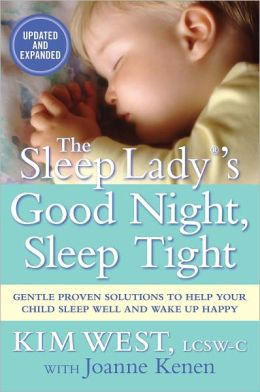 The Sleep Lady's Good Night Sleep Tight: Gentle Proven Solutions to Help Your Child Sleep Well and Wake Up Happy