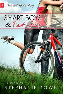Smart Boys and Fast Girls (Girlfriend's Guide to Boys #4)