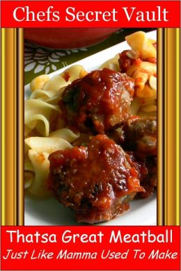 Thatsa Great Meatball - Just Like Mamma Used To Make