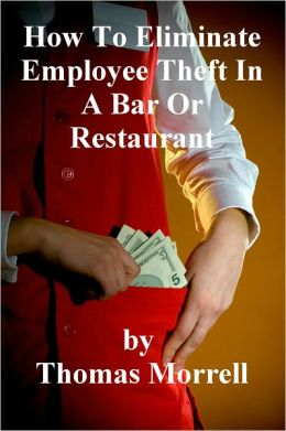 How To Stop Employee Theft In A Bar Or Restaurant
