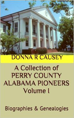 A Collection of Perry County, Alabama Pioneers