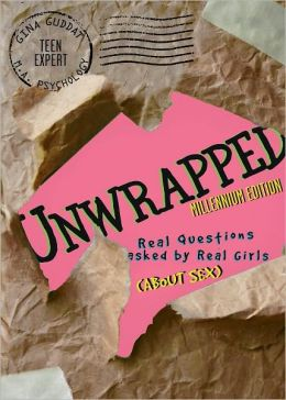 UNWRAPPED Real Questions Asked by Real Girls (About Sex) - Millennium Edition