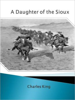 A Daughter of the Sioux w/ Direct link technology (A Classic Western Story)