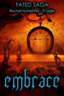 Embrace, Fated Saga Contemporary Fantasy Series (Book Three)