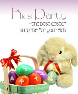Kids Party - Best Easter Surprise For Your Kids